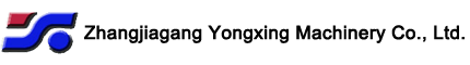 ZHANGJIAGANG YONGXING MACHINERY CO.,LTD.
